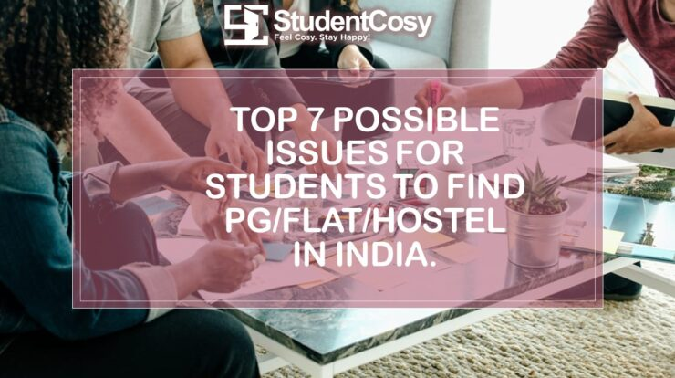 op 7 Possible issue for Student to find PG and Hostel In India