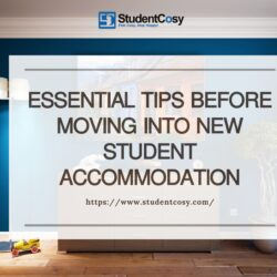 Essential tips before moving into new student accommodation